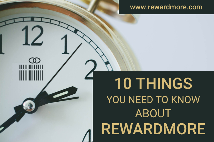 10 Things You Need Know About RewardMore