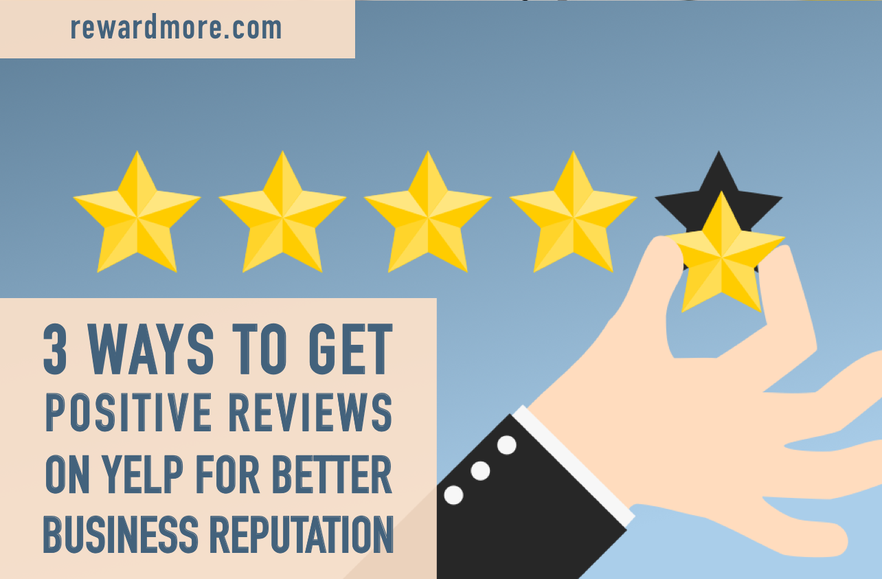 3 Ways to Get Positive Reviews on Yelp for Better Business Reputation