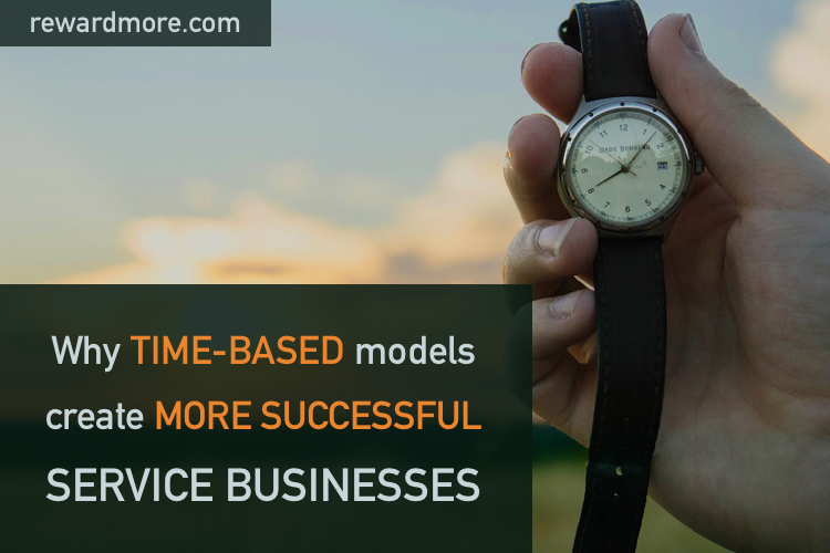 Why Time-Based Models Create More Successful Service Businesses
