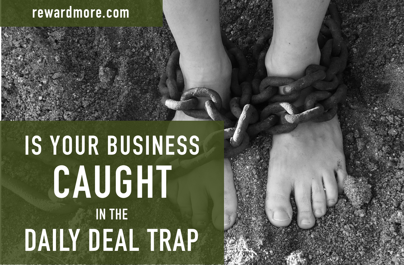 Is Your Business Caught in the Daily Deal Trap?