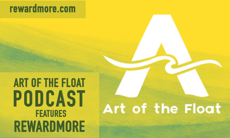Art of the Float Podcast Features RewardMore