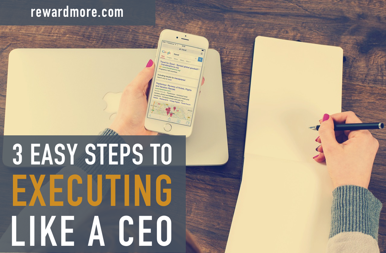 3 Easy Steps to Executing Like a CEO